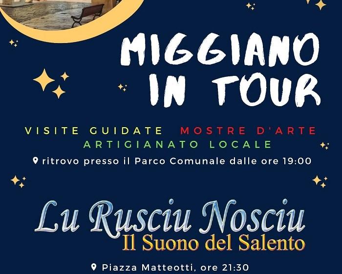 MIGGIANO IN TOUR: GIOVEDÌ 5 AGOSTO NEL COMUNE SALENTINO VISITE GUIDATE, MOSTRE, ESPOSIZIONI E MUSICA CON LU RUSCIU NOSCIU