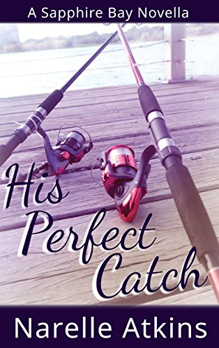 His Perfect Catch: A Sapphire Bay Novella