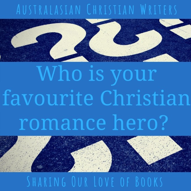 Who is your favourite Christian romance hero?