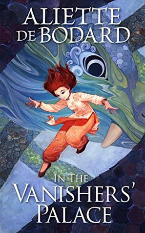 ARC Review: In The Vanishers' Palace by Aliette de Bodard