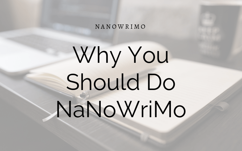 Why You Should Do NaNoWriMo