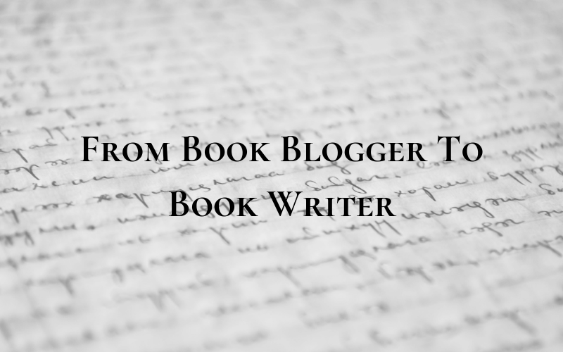 From Book Blogger To Book Writer