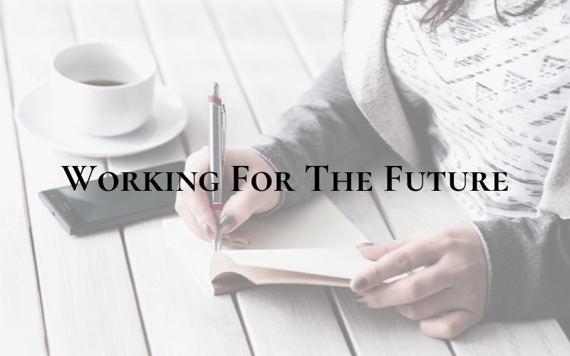 Working For The Future