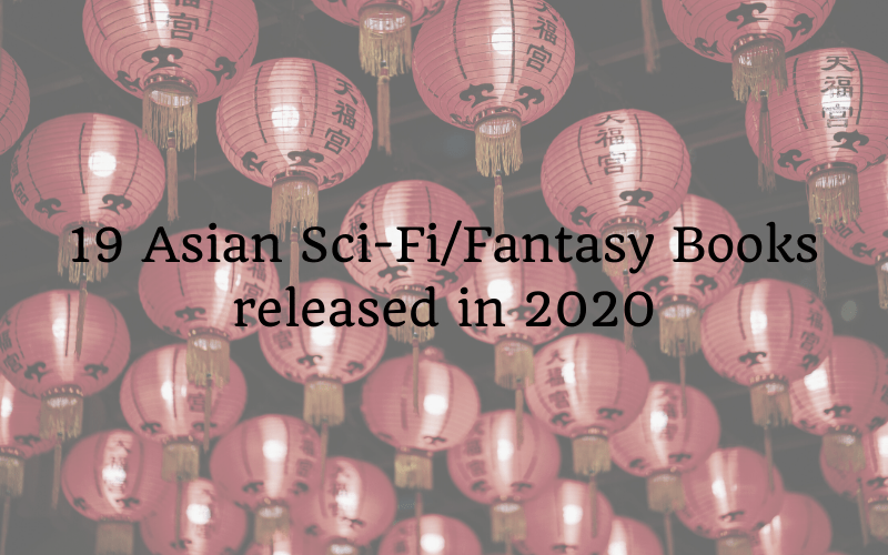 19 Asian Sci-Fi/Fantasy Books released in 2020