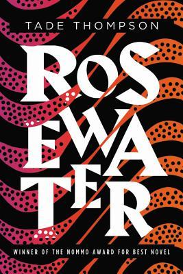 Review: Rosewater by Tade Thompson