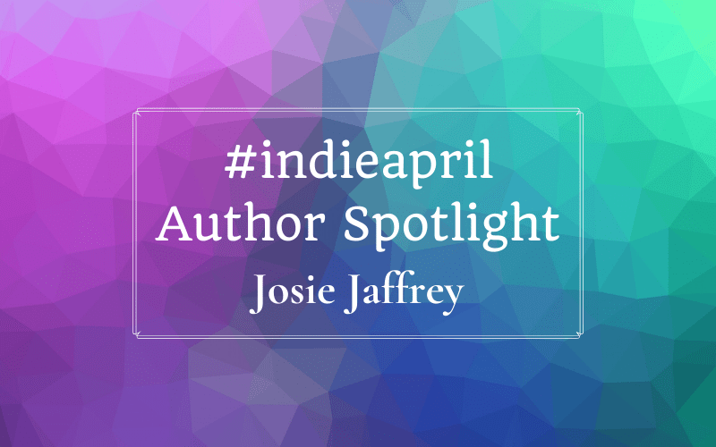 #Indieapril Author Spotlight: Josie Jaffrey