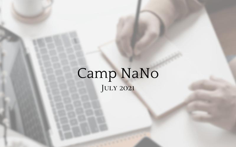 Camp Nano 2021- July Edition