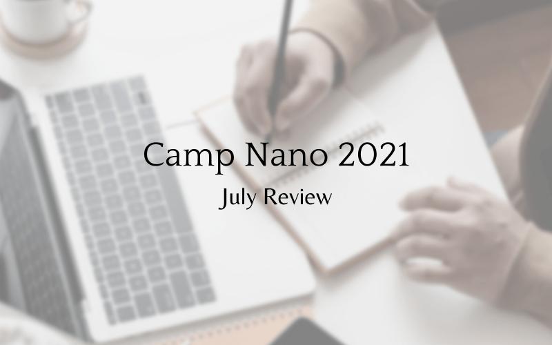 Camp Nano 2021- July Review