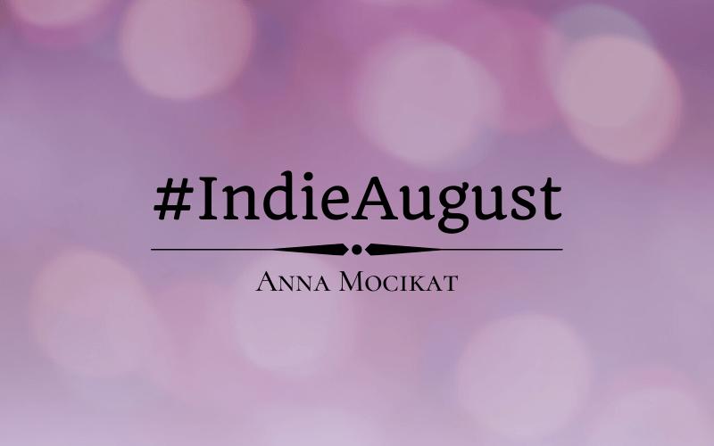 #Indieaugust Author Spotlight: Anna Mocikat