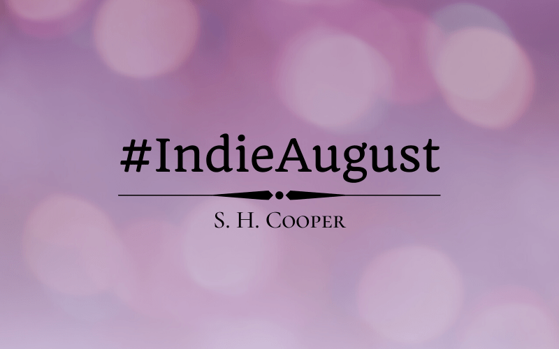 #Indieaugust Author Spotlight: S. H. Cooper