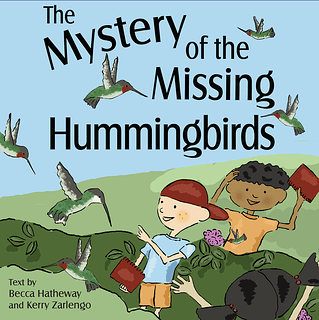 "Cover of ""The Mystery of the Missing Hummingbirds"""