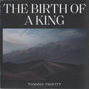 TommeeProfitt TheBirthofAKing Cover