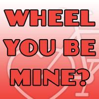 Wheel You Be Mine? Feb 22, 2020