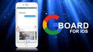 Apple iPhone gets Gboard