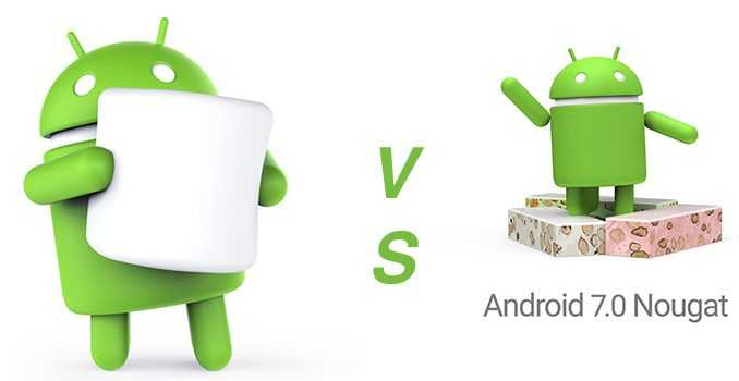 Android Marshmallow vs Android Nougat