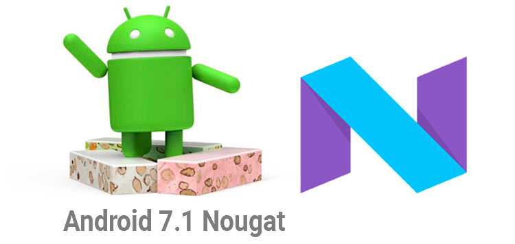Android 7.1 Nougat