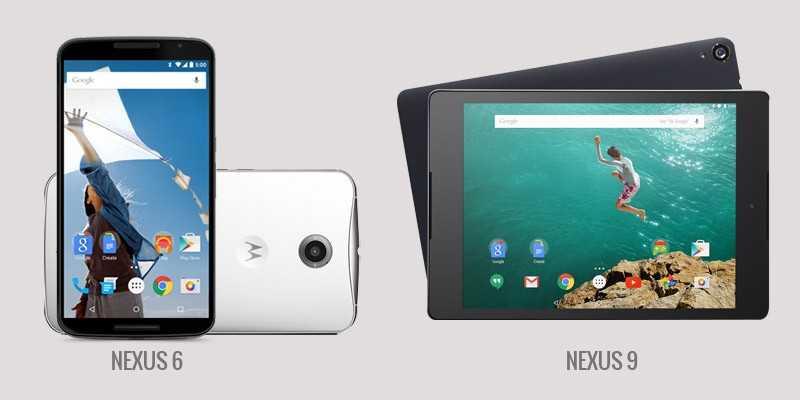 Google Nexus 6 and Nexus 9