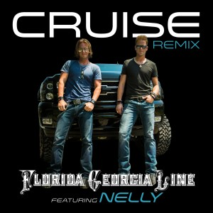Florida Georgia LIne Cruise Remix with Nelly