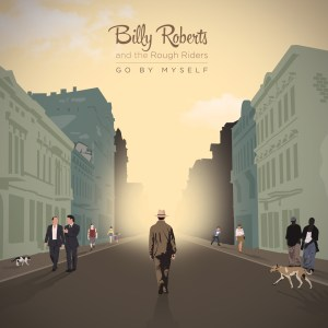 """Cover """"Go By Myself"""" Billy Roberts and the Rough Riders"""