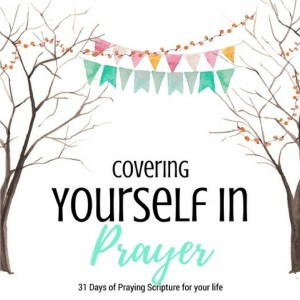 Covering Yourself in Prayer