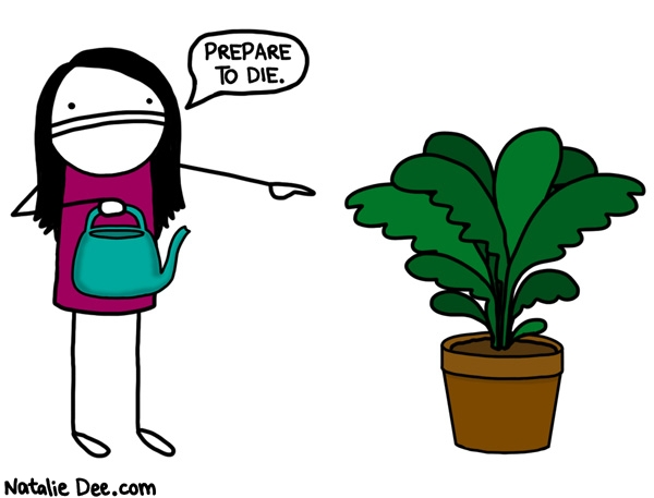 Natalie Dee comic: im the plantsecutioner * Text: