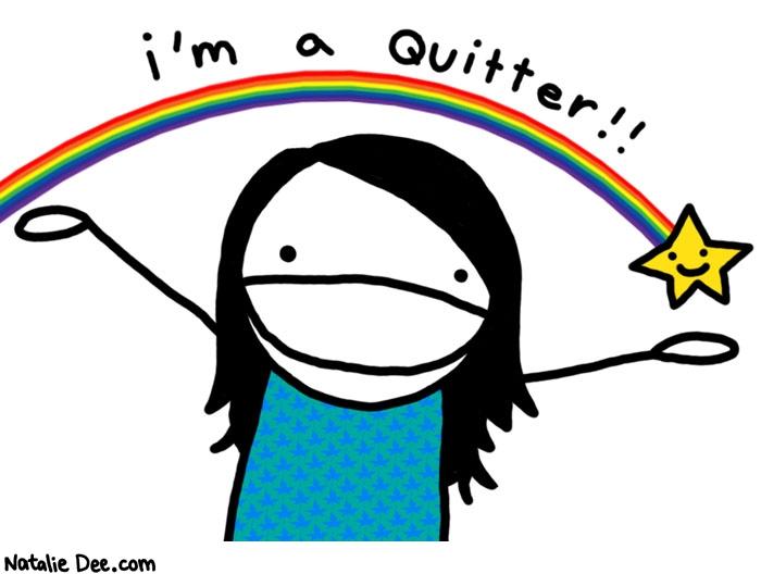 im a quitter