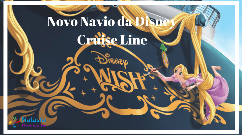 Disney Wish - o mais novo navio da DIsney Cruise Line