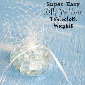 Super Easy DIY Tablecloth Weights - DIY Wedding Tutorial