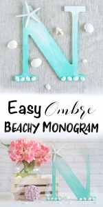 Easy Beachy Ombre Monogram Letter Tutorial