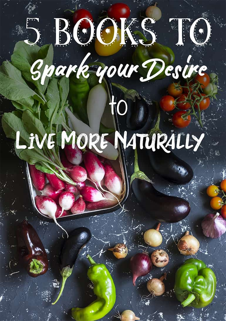 books to spark your desire to live more naturally