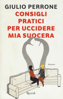 Libri molto femminili consigli pratici per uccidere mia suocera