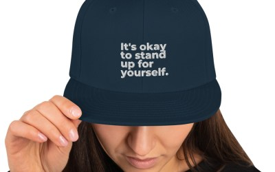 """""""It's Okay To Stand Up For Yourself"""" Snapback Hat"""