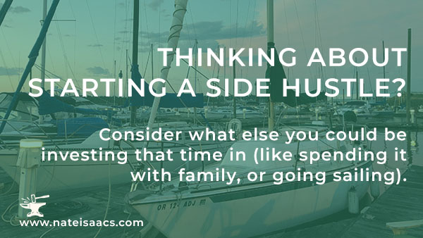 Image quote about considering the alternatives to side hustles, such as family time, for a post about creating online video courses