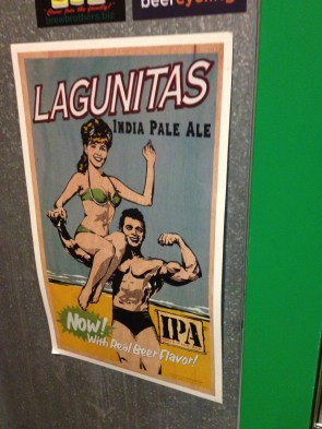 I went to a local beerpub, and they had some Russian River Pliny the Elder on tap. They also sell beer by the bottle, and they had this Lagunitas IPA poster on one of their refrigerators.