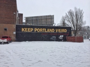 Keep Portland Weird, with snow in front.