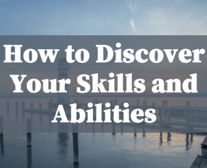 Discover Your Skills and Abilities
