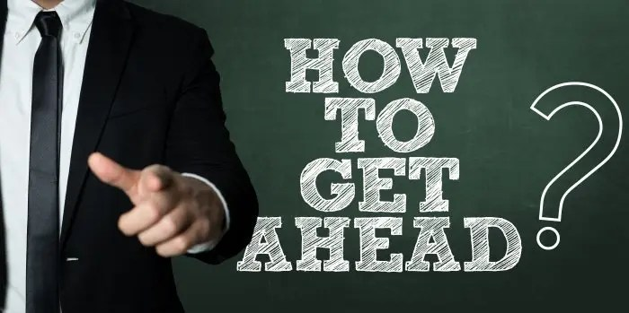 How to get ahead?