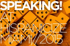 See me speak next Friday at Hispanicize 2015