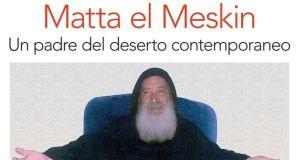 Per conoscere a fondo la spiritualità di Matta el Meskin