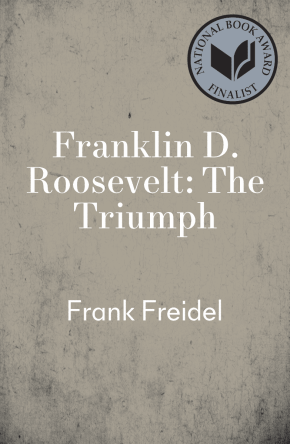 Franklin D. Roosevelt: The Triumph (Franklin D. Roosevelt #3) by Frank Freidel book cover