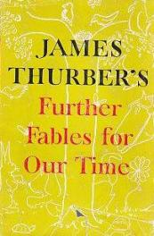 cover of Further Fables for Our Time by James Thurber