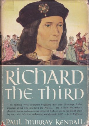 Richard the Third by Paul Murray Kendall book cover