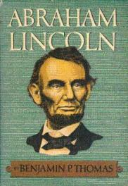 Abraham Lincoln by Benjamin P. Thomas book cover