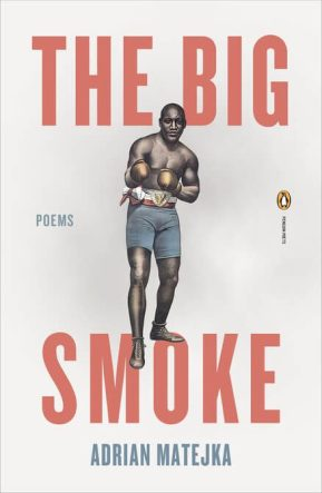 Adrian Matejka_The_Big_Smoke