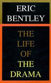 Life of the Drama by Eric Bentley book cover