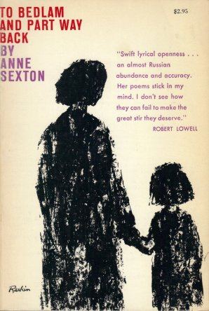 To Bedlam and Part Way Back by anne sexton book cover