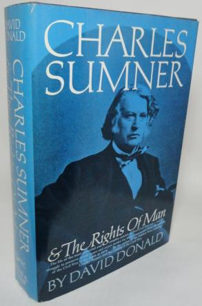 Charles Sumner And The Rights Of Man National Book Foundation