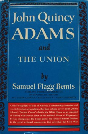 cover of John Quincy Adams and the Union by Samuel F Bemis