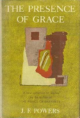 cover of The Presence of Grace by J F Powers