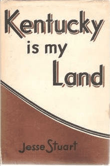 Kentucky is my Land by Jesse Stuart book cover